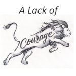 A lack of courage